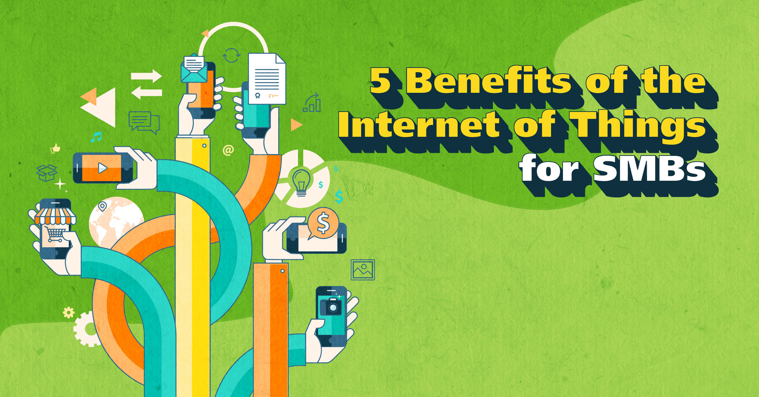 The Internet Of Things 5 Advantages Of Iot For Smbs Impact Networking