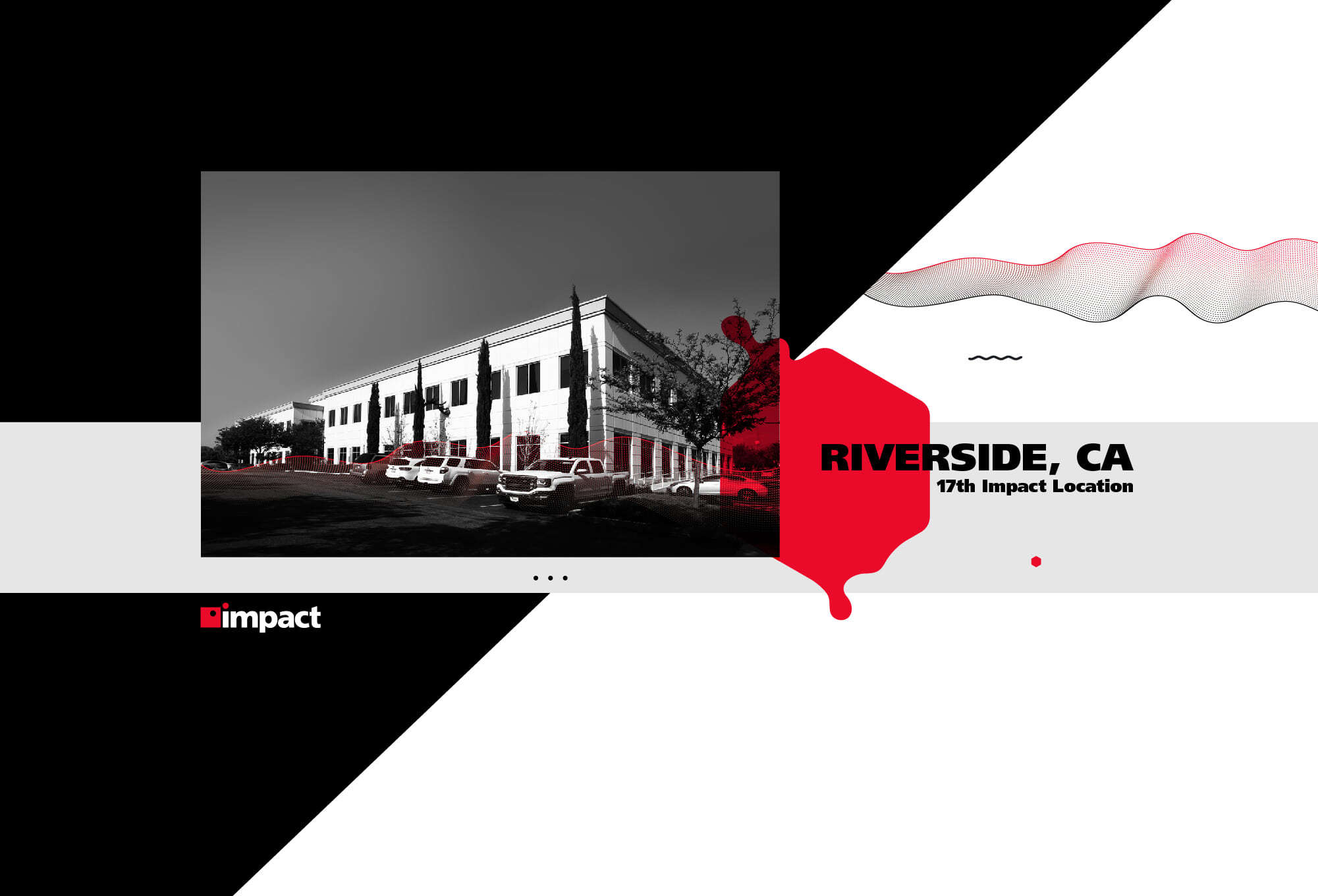 Impact Expands To The Inland Empire With New Riverside Branch